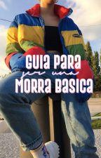 Guía para ser una morra básica :) by Cry-Babx