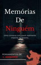 Memórias de Ninguém by LuQuasar