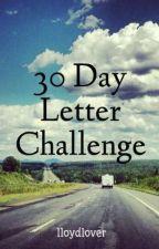 30 Day Letter Challenge by lloydlover