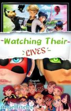Watching their lives | A Miraculous Ladybug Fanfiction | by AngelFireIce