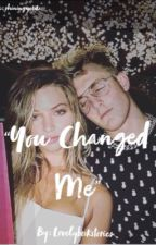 You Changed Me by Lovelybookstories