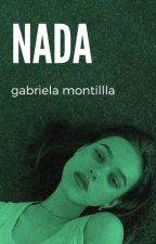Nada (PUBLICADA EN FÍSICO) by gabyaqua