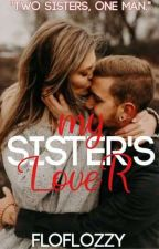 MY SISTER'S LOVER by FloFlower0