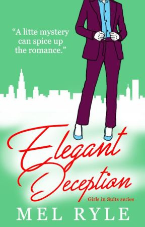 Elegant Deception (Book 3 Of The Girl in Suits Series) by MelonDiaries