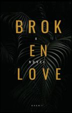 Poetry, Love Live Life Home~ A Broken Love Novel by N40m1i