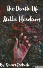 The Death Of Stella Hawkins [ONGOING] by smartcookieh