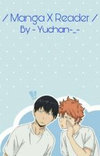 ~ Manga x Reader OS ~ [Commande Fermé] by LaMeufChelou13