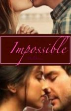 Impossible by MelDevine
