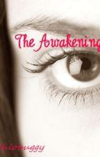 The Awakening by Chlobuggy