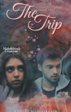The Trip [ A MaNan SS]  by AyushmaKhatri