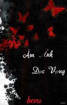 Đọc truyện Ám ảnh dục vọng
