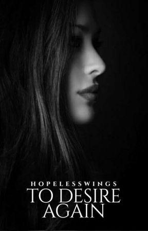 To Desire Again (Euphoria Series #4) by HopelessWings