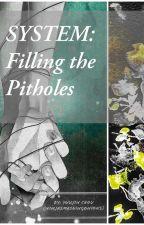 SYSTEM: Filling the Pitholes by NinjaSmashingOnions