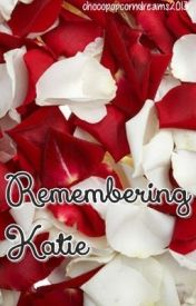 Remembering Katie by tempousername