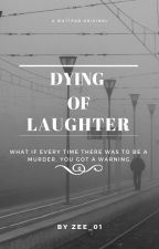 Dying Of Laughter by Zee_01