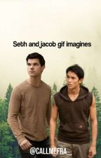 Seth and Jacob gif imagines by astro_fra