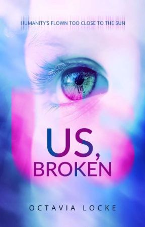 Us, Broken (NaNoWriMo 2018) by OctaviaLocke