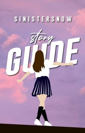 SinisterSnow Stories Guide by SinisterSnow