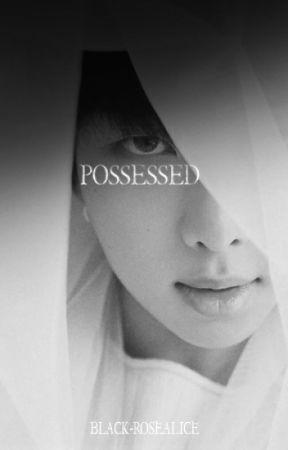 Possessed Yandere!BTS x Reader by Black-RoseAlice