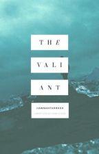 The Valiant  {h.s} by hannahfarrxxx