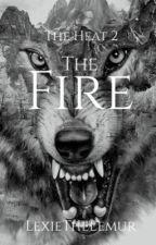 The Heat 2 - The Fire by LexieTheLemur