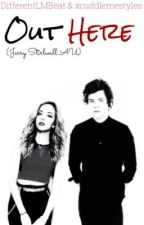 Out Here//Jarry AU by xhipster_directioner