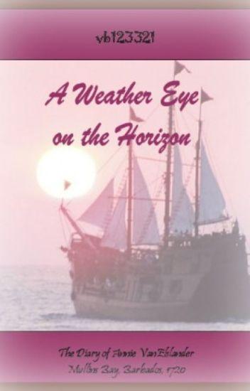 A Weather Eye on the Horizon