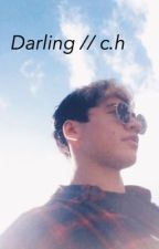 Darling // c.h by fivesockss
