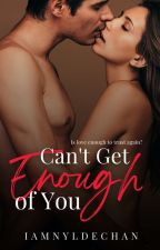 Can't Get Enough Of You ✔ by iamnyldechan