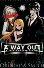 A Way Out || A Zack x Reader Fanfic  ▪ Rewritten ▪ by OrocadaSmith