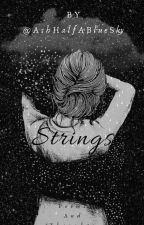 Strings (Poems & Thoughts) by AshHalfABlueSky
