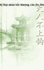 [BHTT] [edit] Đại Nhân Bất Thượng Câu [Chương 29] by yulsic_step