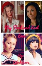 My First and Last Love by Gleek4sure