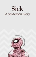 Sick - A SpiderSon Story  by MercuryWildflower