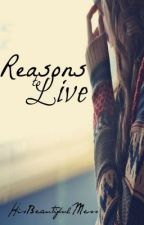 Reasons to Live by HisBeautifulMess