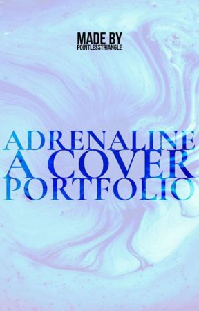Adrenaline A Cover Portfolio  by PointlessTriangle