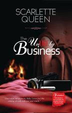 The Unlikely Business [PUBLISHED] by ScarletteQueen