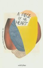 A Piece of His Heart / larry uni AU by solelyhaz