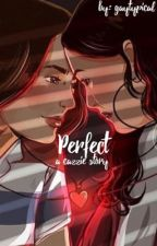 Perfect | A Cazzie Story by gaytypical