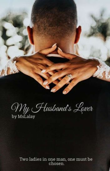 My Husband's Lover (Completed)