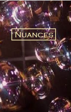 °Nuances° by TaeAfterTae