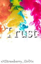 Trust  by xXStrawberry_GirlXx