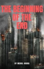 The Beginning Of The End by mynameahmehul