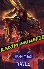 Kadim Muhafız (Yeniden Yazılıyor) by MahmutGaziYavuz