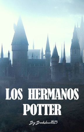 Los Hermanos Potter {Basado en los 7 libros} by BooksLover1823