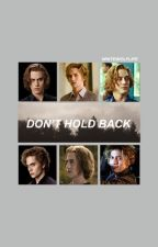 Don't hold back { Jasper Hale } by WhiteWolfLife
