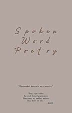 SPOKEN WORD POETRY (COMPLETED) by AliTheMysterious