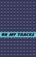 On my Tracks by Enndyyy
