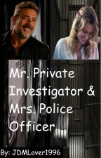 Mr. Private Investigator and Mrs. Police Officer by JDMLover1996