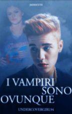 I Vampiri Sono Ovunque ||Justin Bieber & Selena Gomez by Undercovergirl94